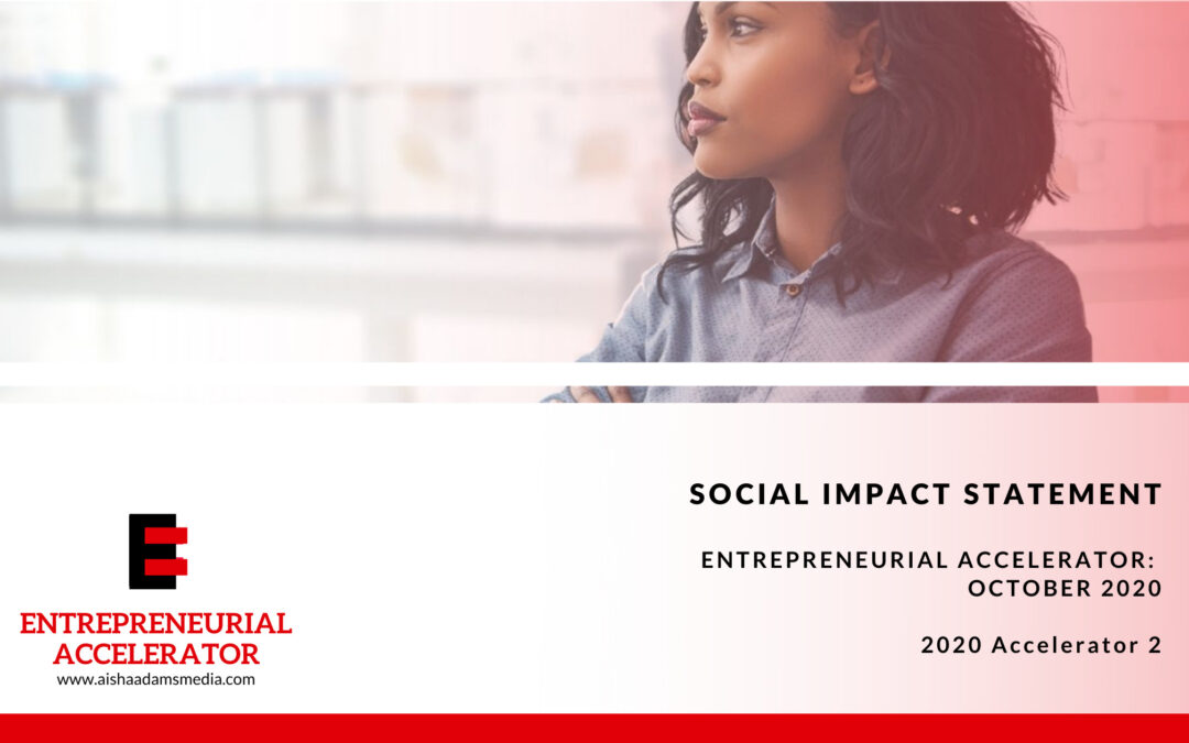 The Entrepreneurial Accelerator: October 2020 Impact Statement